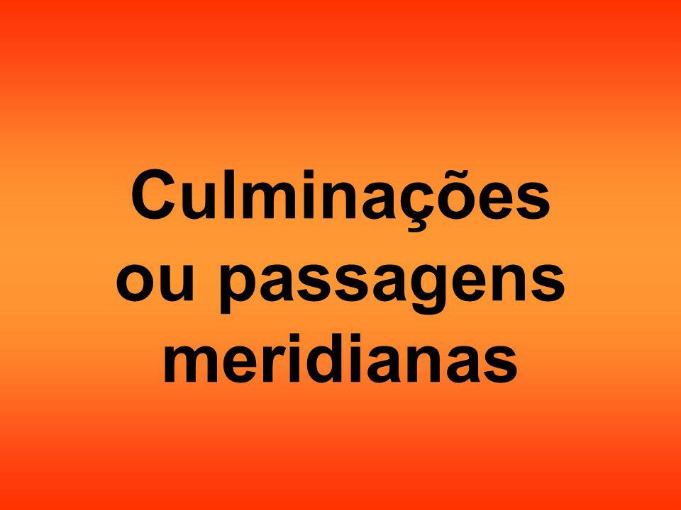 Culminações ou passagens meridianas