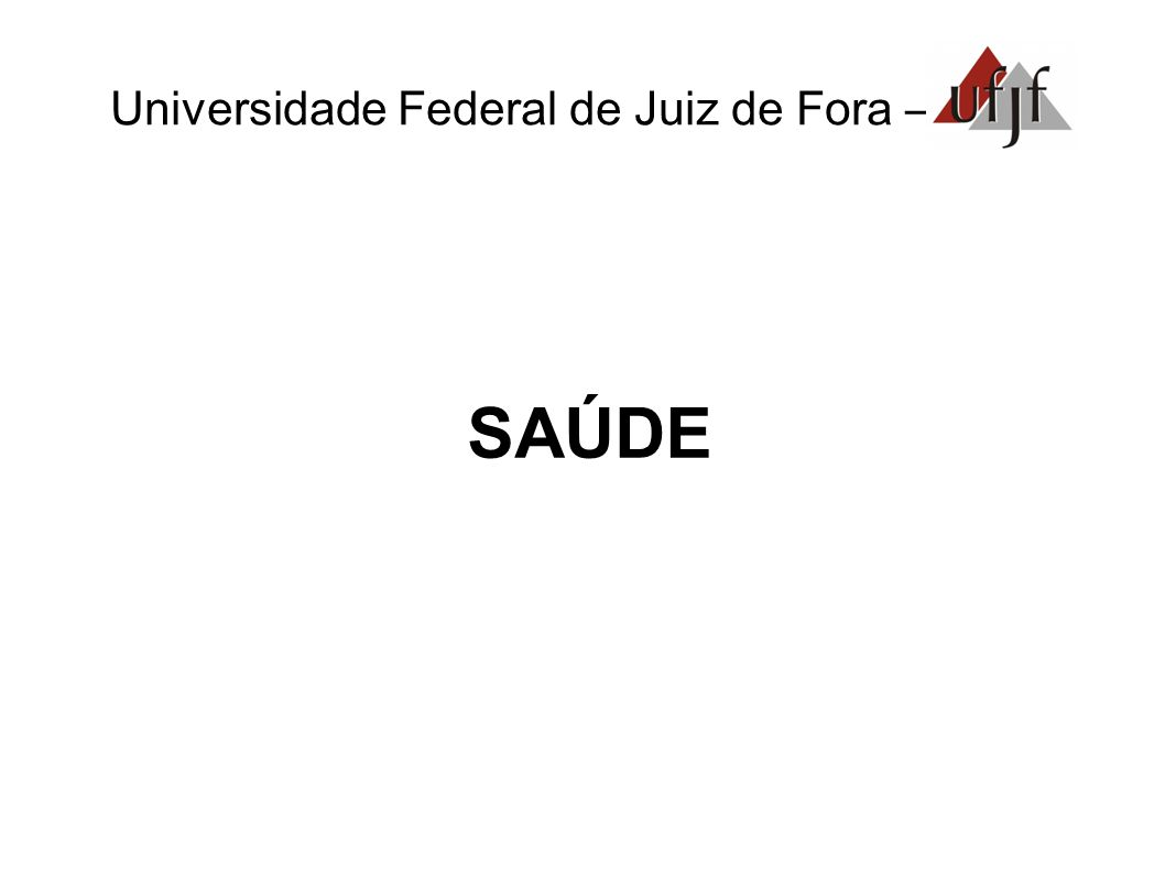 Universidade Federal de Juiz de Fora – OMS 1948 - Organização Mundial da Saúde (OMS).
