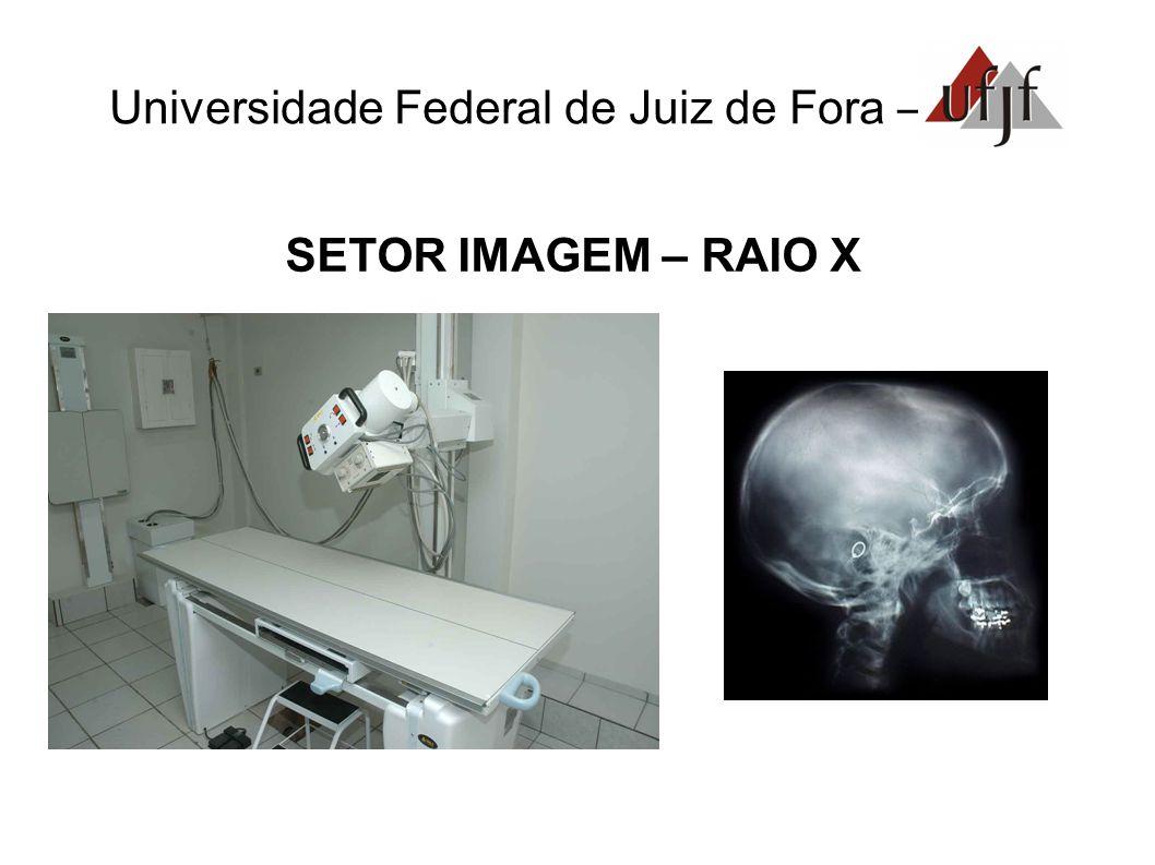Universidade Federal de Juiz de Fora – SETOR IMAGEM – RAIO X