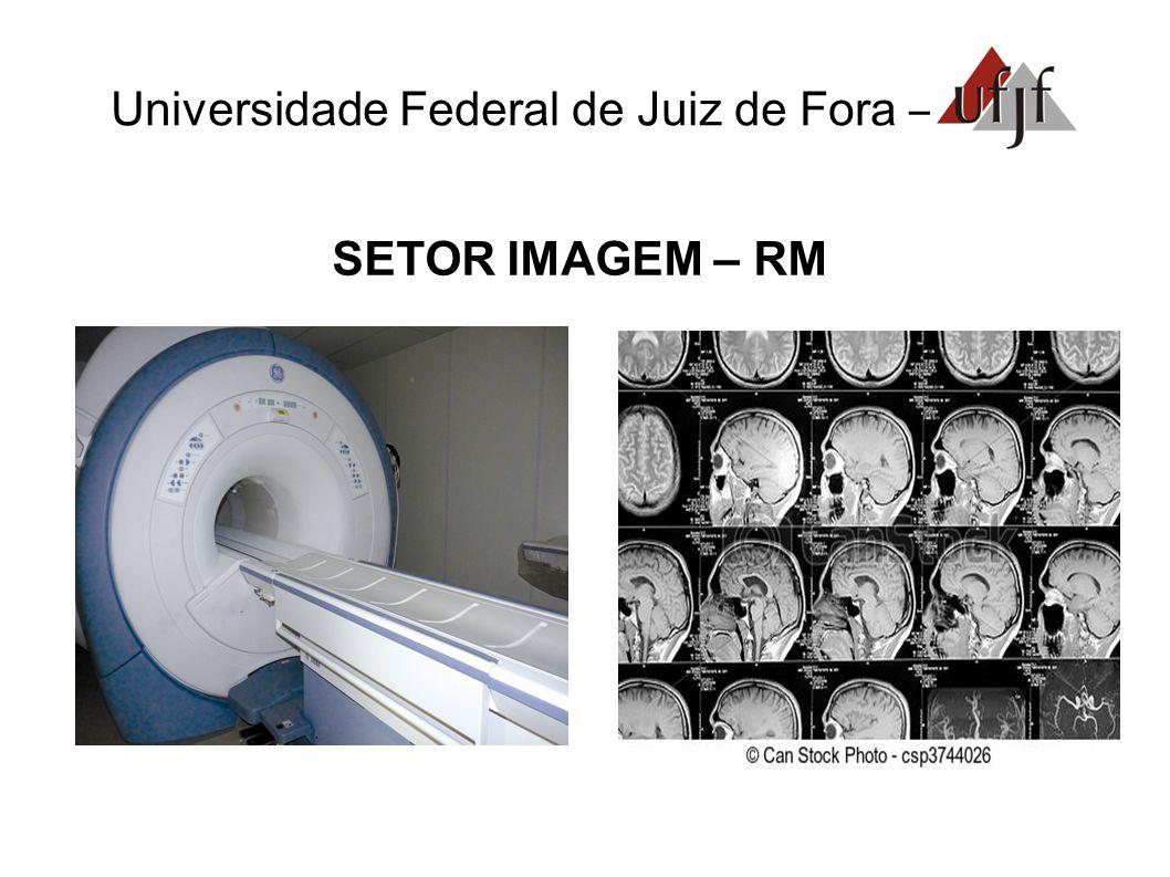Universidade Federal de Juiz de Fora – SETOR IMAGEM – RM