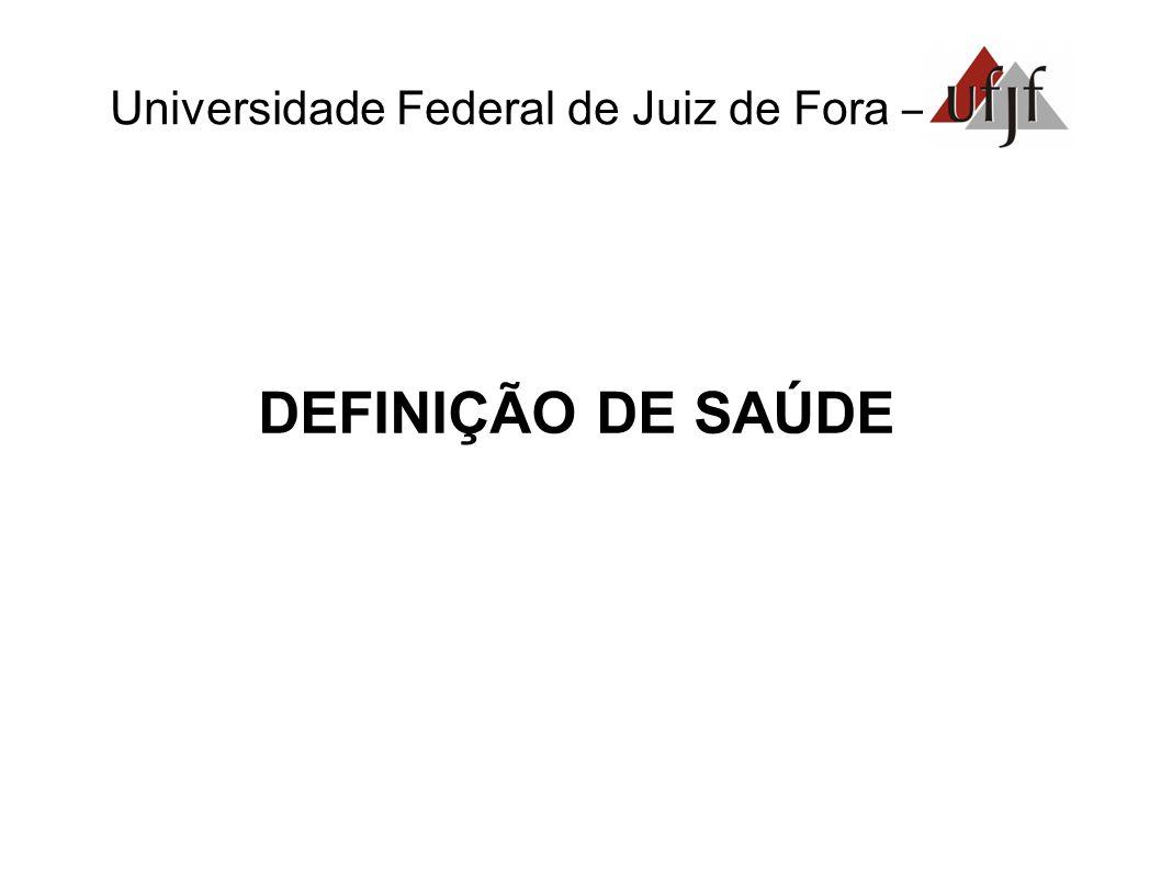 Universidade Federal de Juiz de Fora – DEFINIÇÃO DE SAÚDE