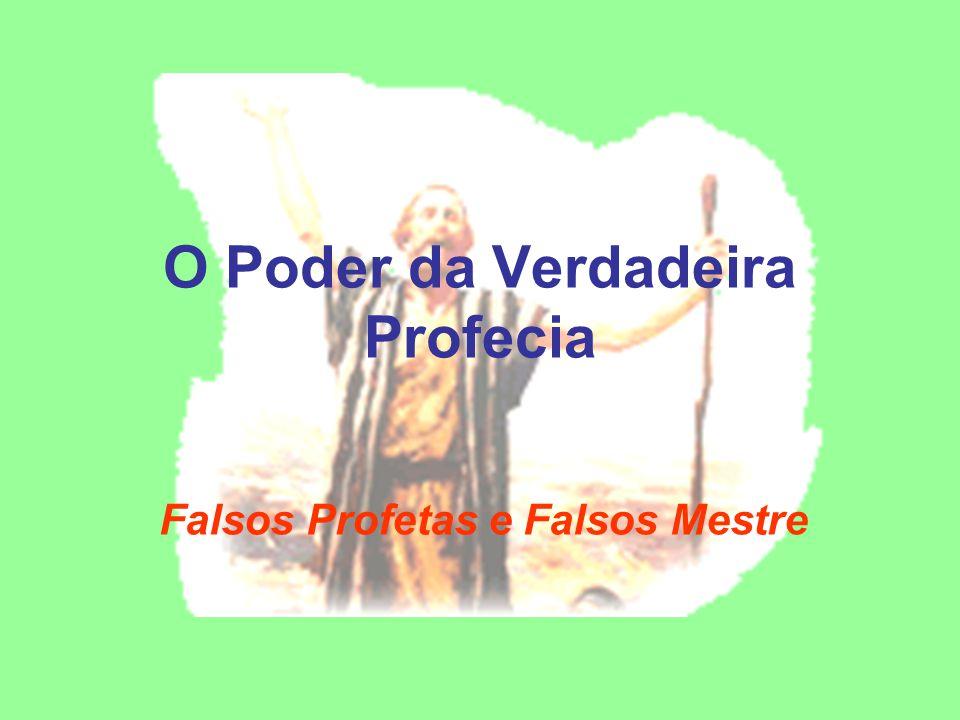 O Poder da Verdadeira Profecia Falsos Profetas e Falsos Mestre