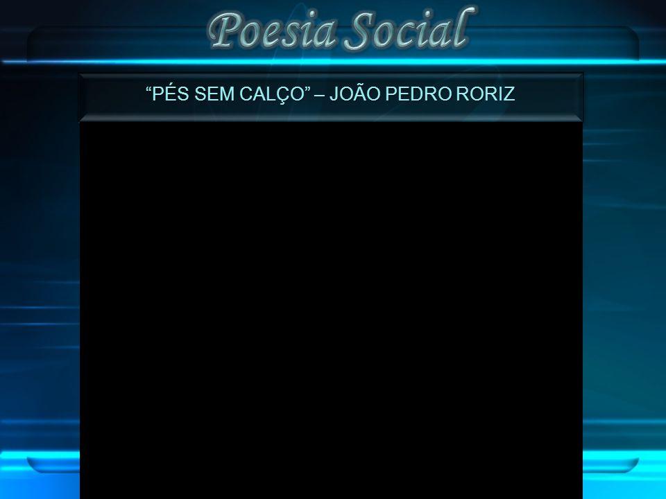 """""""PÉS SEM CALÇO"""" – JOÃO PEDRO RORIZ"""
