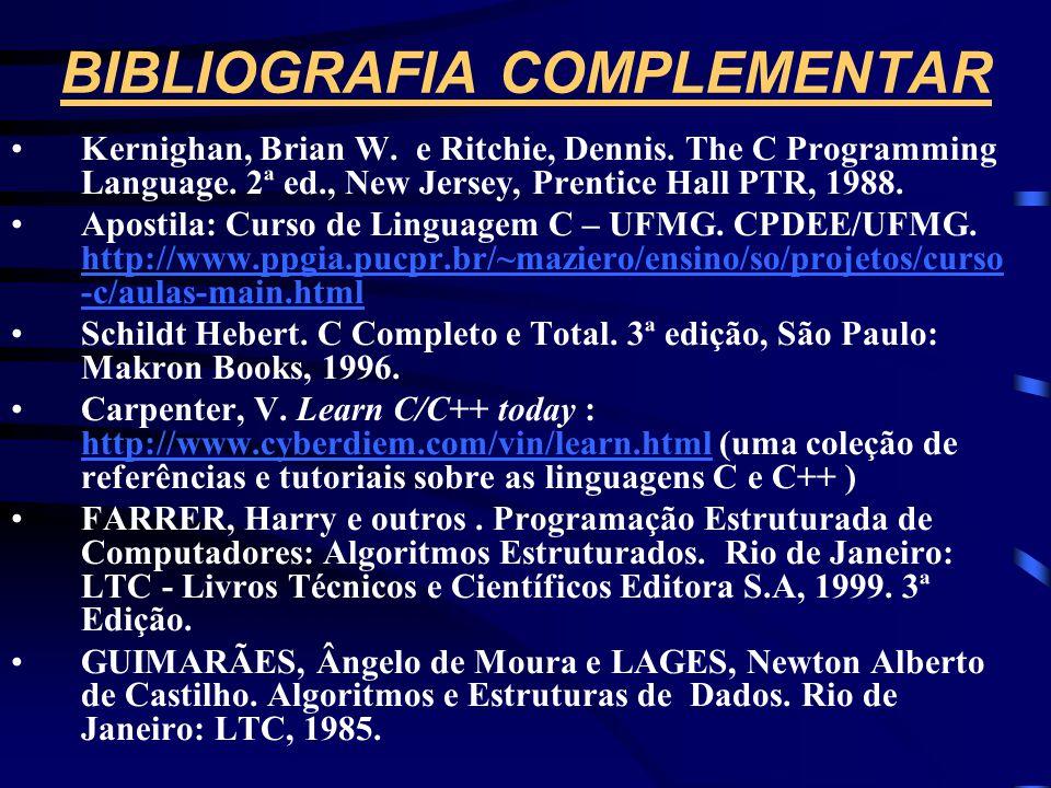 BIBLIOGRAFIA BÁSICA •BUENO, André Duarte. Programação Orientada a Objeto com C++.São Paulo, Novatec Editora, 592p., 2003. -http://WWW.lenep.uenf.br/~b