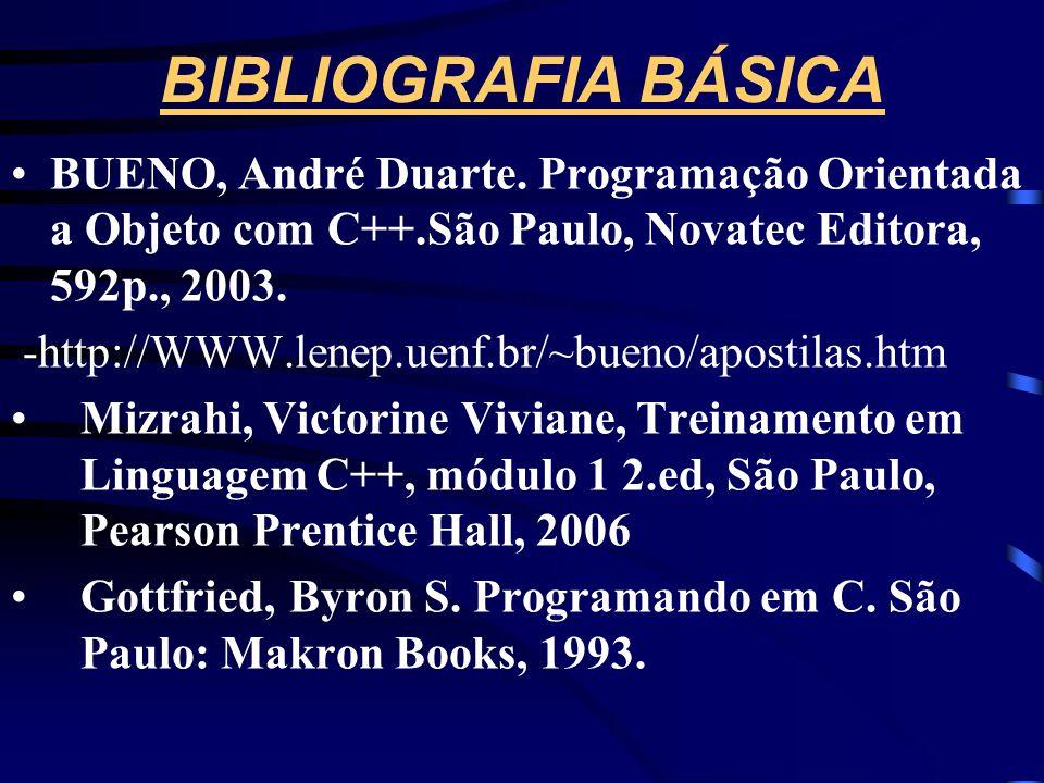 BIBLIOGRAFIA BÁSICA •BUENO, André Duarte.