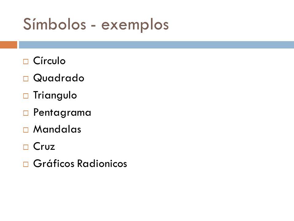 Símbolos - exemplos  Círculo  Quadrado  Triangulo  Pentagrama  Mandalas  Cruz  Gráficos Radionicos