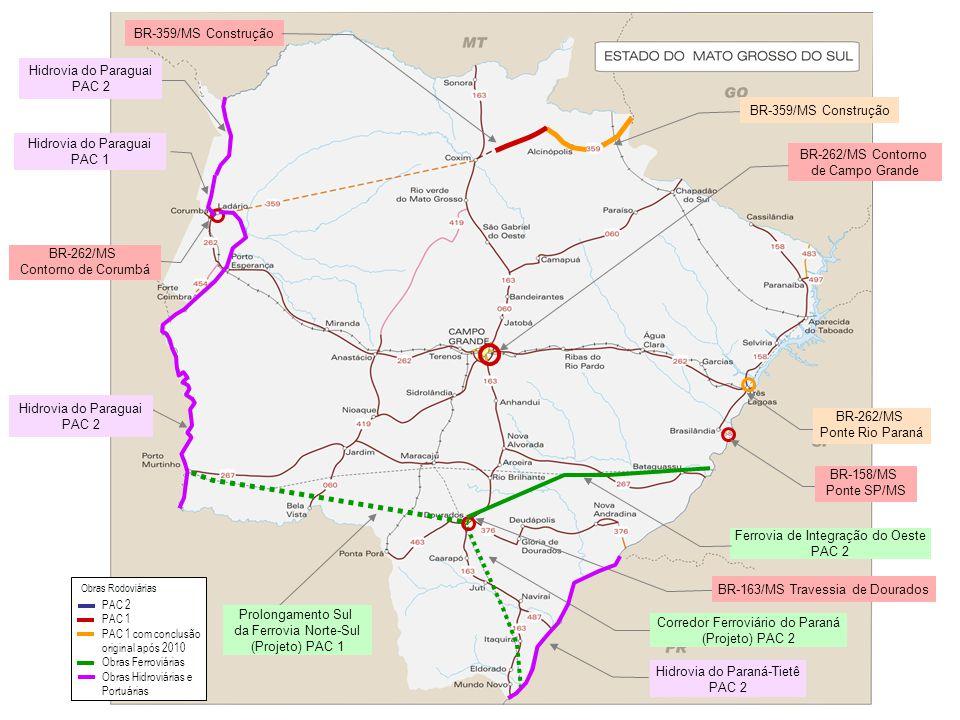 Corredor Ferroviário do Paraná (Projeto) PAC 2 Prolongamento Sul da Ferrovia Norte-Sul (Projeto) PAC 1 BR-262/MS Contorno de Corumbá BR-262/MS Contorn