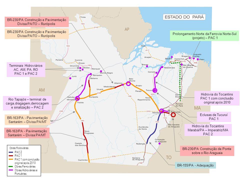 BR-163/PA - Pavimentação Santarém – Divisa PA/MT BR-230/PA Construção e Pavimentação Divisa PA/TO – Rurópolis BR-230/PA Construção de Ponte sobre o Ri