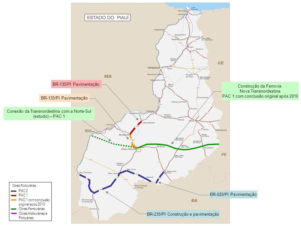 Construção da Ferrovia Nova Transnordestina PAC 1 com conclusão original após 2010 Conexão da Transnordestina com a Norte-Sul (estudo) – PAC 1 BR-020/