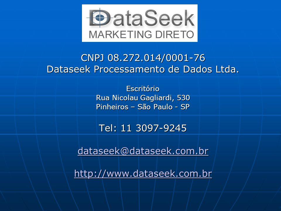 CNPJ 08.272.014/0001-76 Dataseek Processamento de Dados Ltda. Escritório Rua Nicolau Gagliardi, 530 Pinheiros – São Paulo - SP Tel: 11 3097-9245 datas