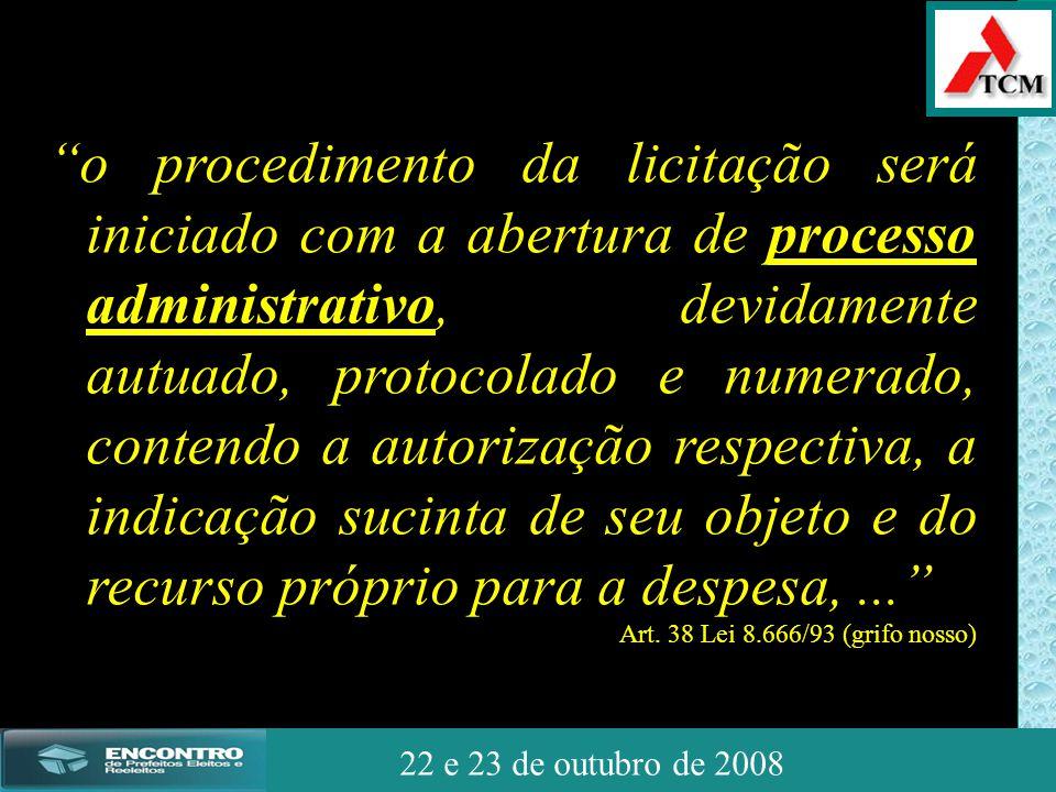 """JSSdato22 de outubro de 2008 22 e 23 de outubro de 2008 """"o procedimento da licitação será iniciado com a abertura de processo administrativo, devidame"""