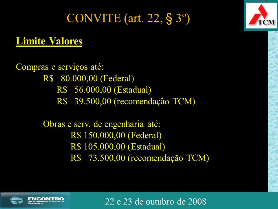 JSSdato22 de outubro de 2008 22 e 23 de outubro de 2008 Limite Valores Compras e serviços até: R$ 80.000,00 (Federal) R$ 56.000,00 (Estadual) R$ 39.