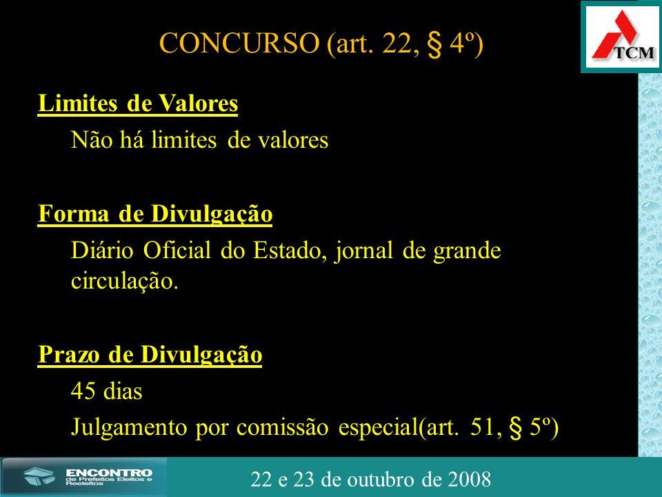 JSSdato22 de outubro de 2008 22 e 23 de outubro de 2008 Limites de Valores Não há limites de valores Forma de Divulgação Diário Oficial do Estado, jor