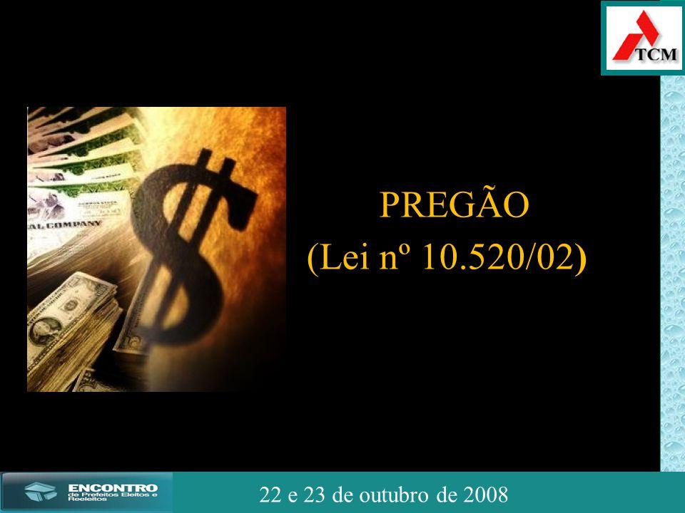 JSSdato22 de outubro de 2008 22 e 23 de outubro de 2008 PREGÃO (Lei nº 10.520/02)