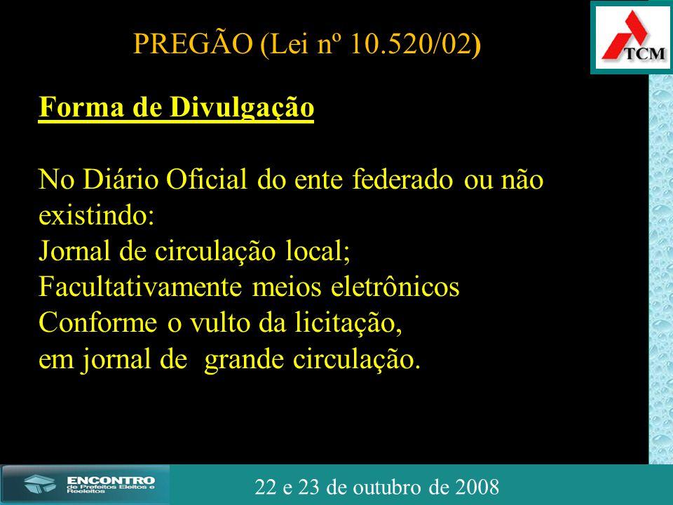 JSSdato22 de outubro de 2008 22 e 23 de outubro de 2008 Forma de Divulgação No Diário Oficial do ente federado ou não existindo: Jornal de circulação