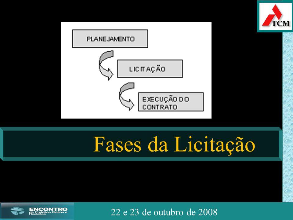 JSSdato22 de outubro de 2008 22 e 23 de outubro de 2008 Fases da Licitação
