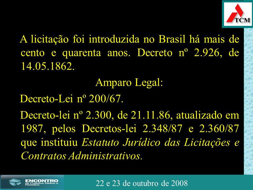 JSSdato22 de outubro de 2008 22 e 23 de outubro de 2008 A licitação foi introduzida no Brasil há mais de cento e quarenta anos. Decreto nº 2.926, de 1