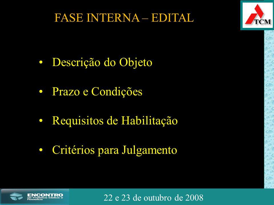 JSSdato22 de outubro de 2008 22 e 23 de outubro de 2008 • Descrição do Objeto • Prazo e Condições • Requisitos de Habilitação • Critérios para Julgame