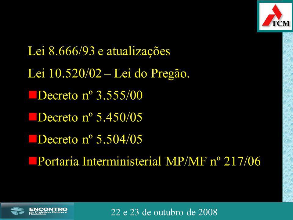 JSSdato22 de outubro de 2008 22 e 23 de outubro de 2008 Forma de Divulgação - Pregão Presencial 1.Até R$ 160.000,00 - Diário Oficial e Internet; 2.Acima de R$ 160.000,00 até 650.000,00- D.O.