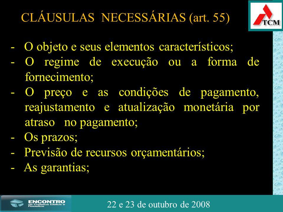 JSSdato22 de outubro de 2008 22 e 23 de outubro de 2008 - O objeto e seus elementos característicos; - O regime de execução ou a forma de fornecimento