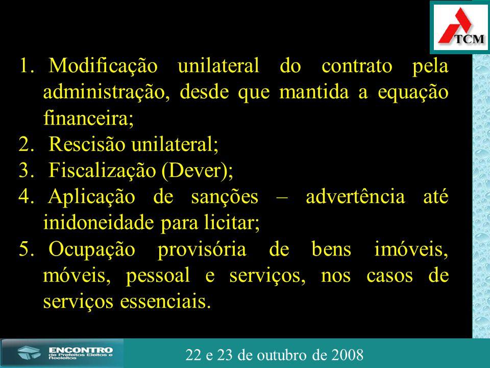 JSSdato22 de outubro de 2008 22 e 23 de outubro de 2008 1. Modificação unilateral do contrato pela administração, desde que mantida a equação financei