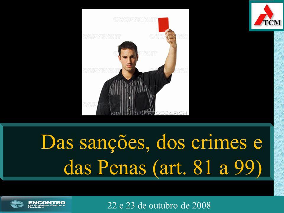 JSSdato22 de outubro de 2008 22 e 23 de outubro de 2008 Das sanções, dos crimes e das Penas (art. 81 a 99)