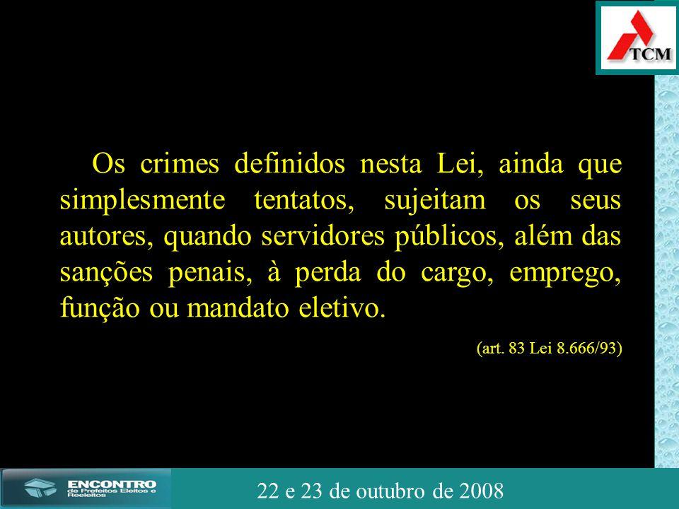 JSSdato22 de outubro de 2008 22 e 23 de outubro de 2008 Os crimes definidos nesta Lei, ainda que simplesmente tentatos, sujeitam os seus autores, quan