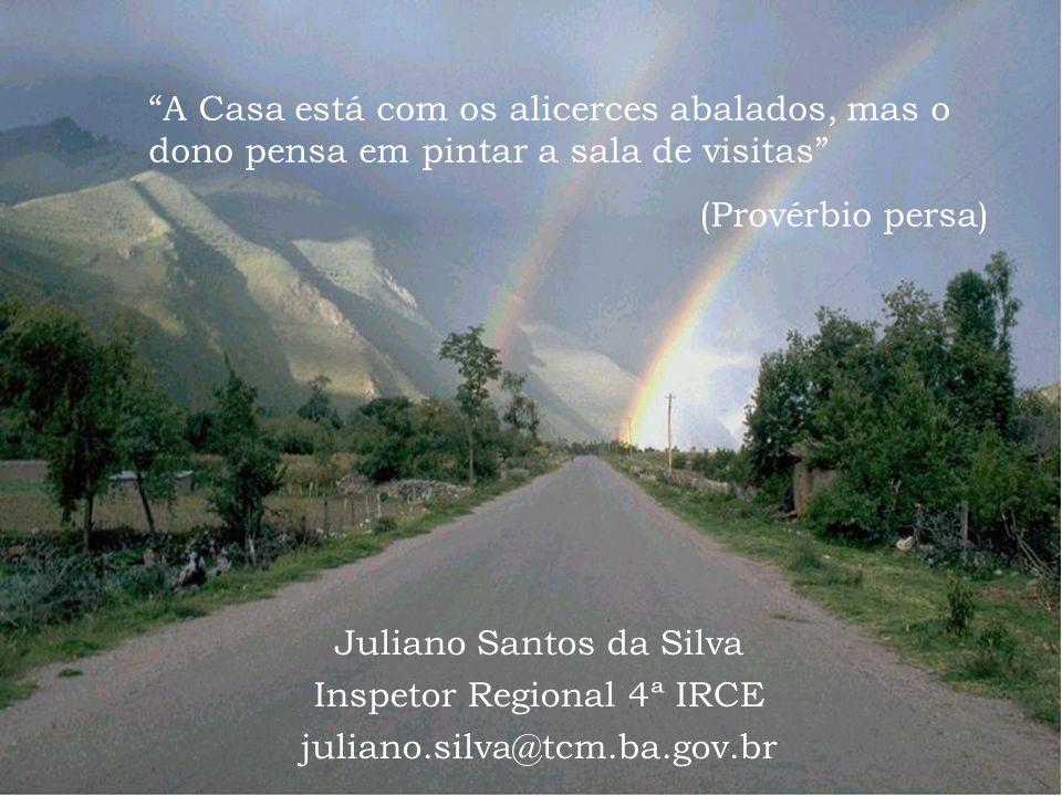 """JSSdato22 de outubro de 2008 22 e 23 de outubro de 2008 Juliano Santos da Silva Inspetor Regional 4ª IRCE juliano.silva@tcm.ba.gov.br """"A Casa está com"""