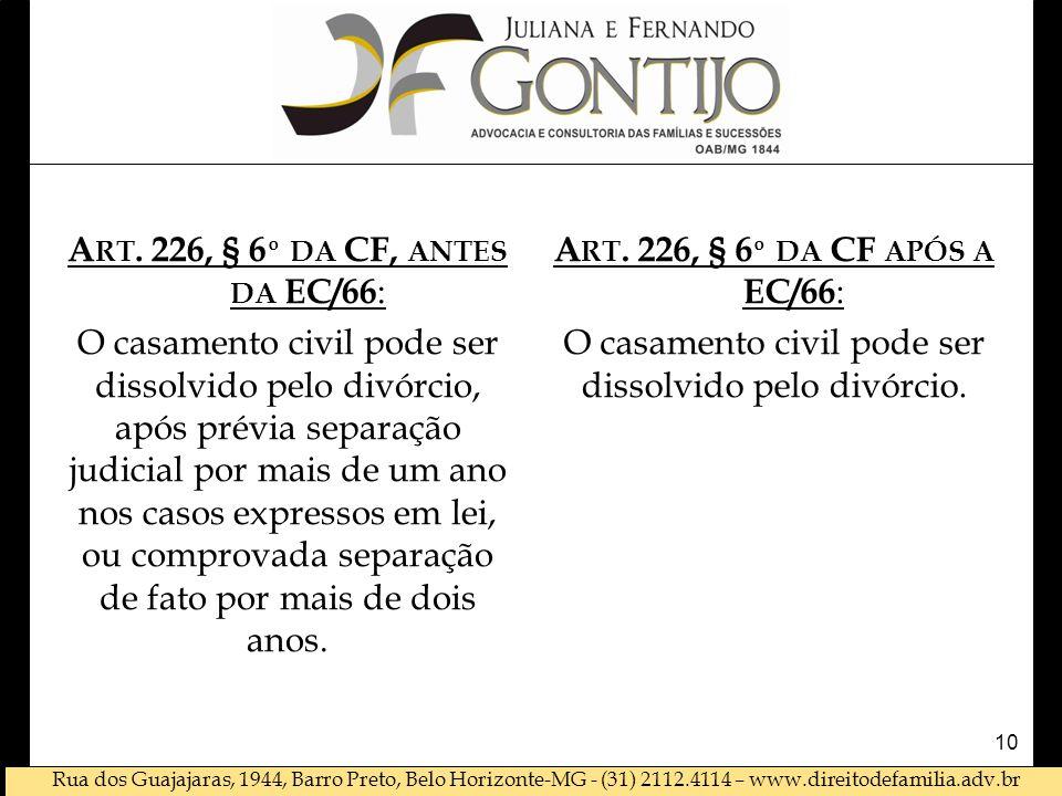 Rua dos Guajajaras, 1944, Barro Preto, Belo Horizonte-MG - (31) 2112.4114 – www.direitodefamilia.adv.br A RT. 226, § 6 º DA CF, ANTES DA EC/66 : O cas