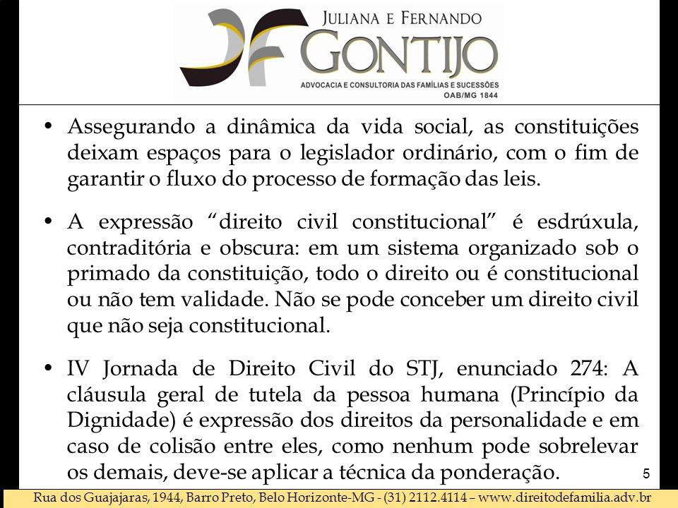 Rua dos Guajajaras, 1944, Barro Preto, Belo Horizonte-MG - (31) 2112.4114 – www.direitodefamilia.adv.br •Assegurando a dinâmica da vida social, as con