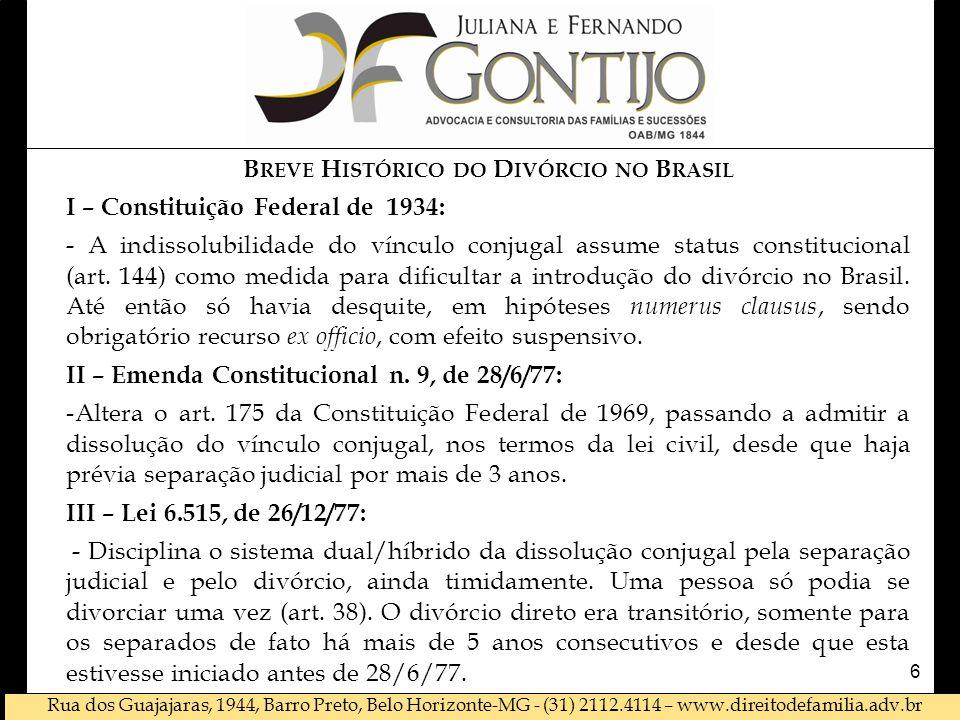 Rua dos Guajajaras, 1944, Barro Preto, Belo Horizonte-MG - (31) 2112.4114 – www.direitodefamilia.adv.br B REVE H ISTÓRICO DO D IVÓRCIO NO B RASIL I –