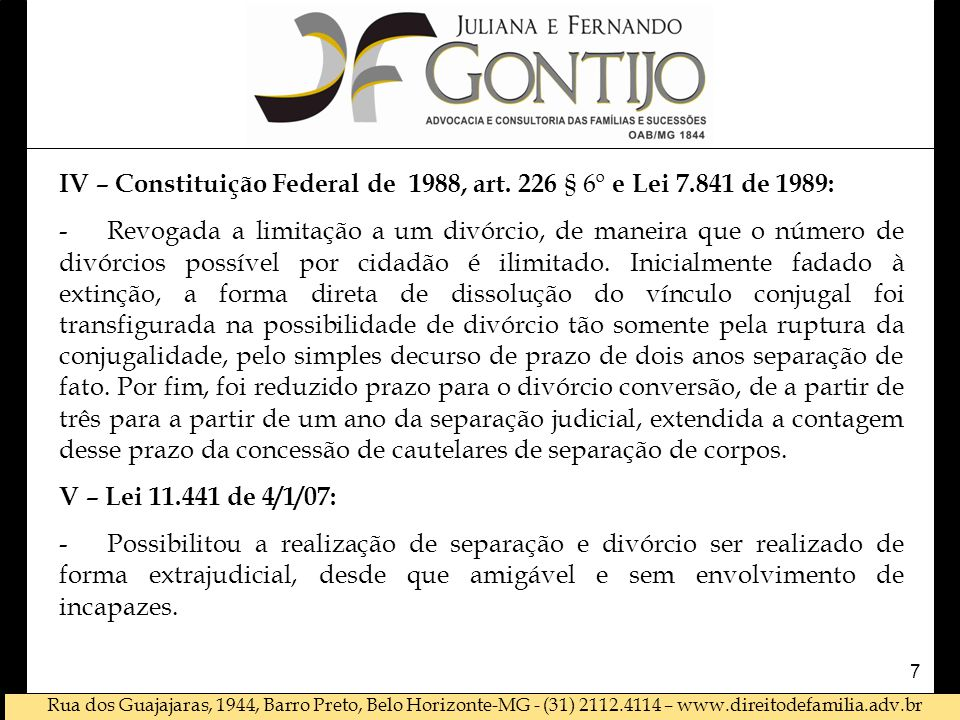 Rua dos Guajajaras, 1944, Barro Preto, Belo Horizonte-MG - (31) 2112.4114 – www.direitodefamilia.adv.br A SOCIEDADE CONJUGAL TERMINA ( ART.