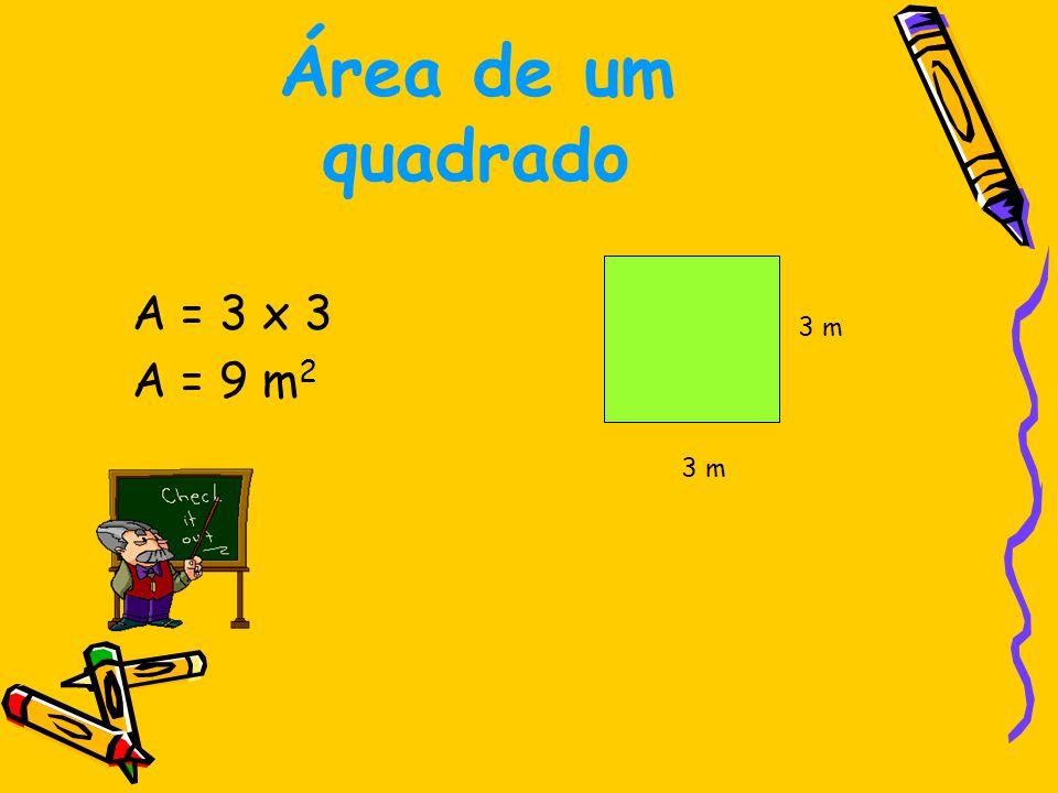 Área de um rectângulo A = c x l c l c: comprimento l : largura