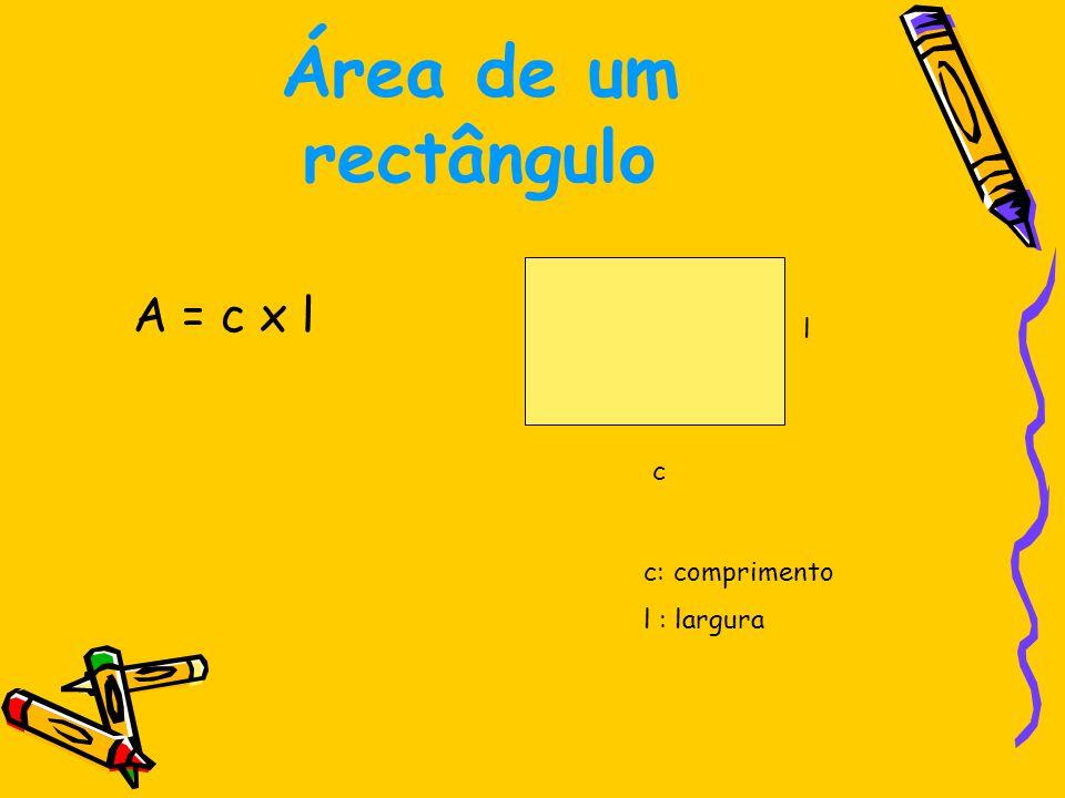 Área de um rectângulo A = c x l 5 m 2,5 m