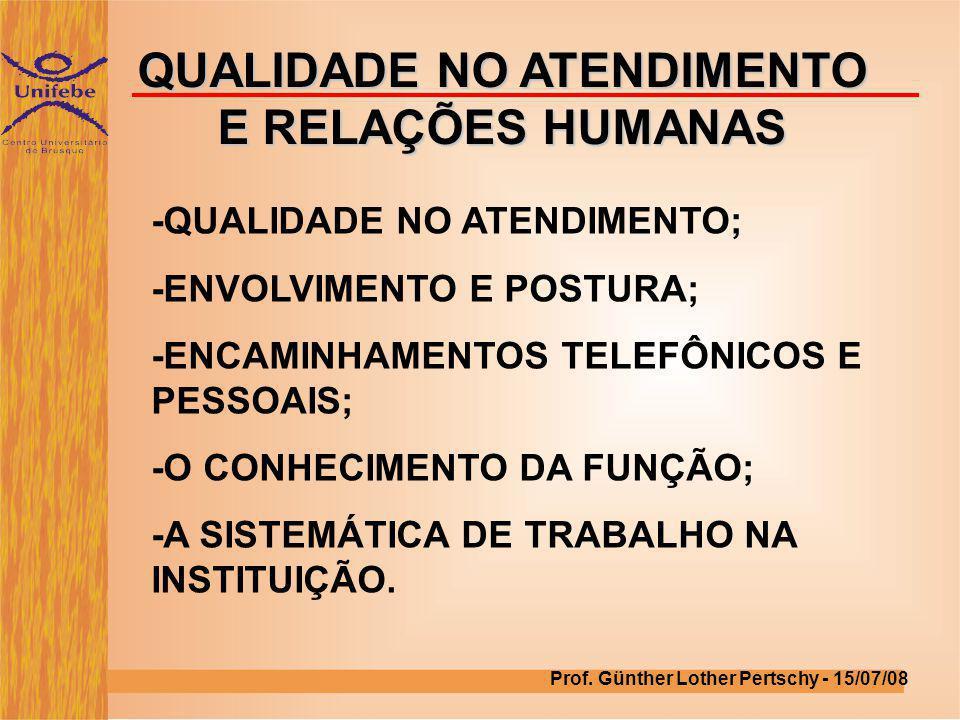 QUALIDADE NO ATENDIMENTO E RELAÇÕES HUMANAS -QUALIDADE NO ATENDIMENTO; -ENVOLVIMENTO E POSTURA; -ENCAMINHAMENTOS TELEFÔNICOS E PESSOAIS; -O CONHECIMEN