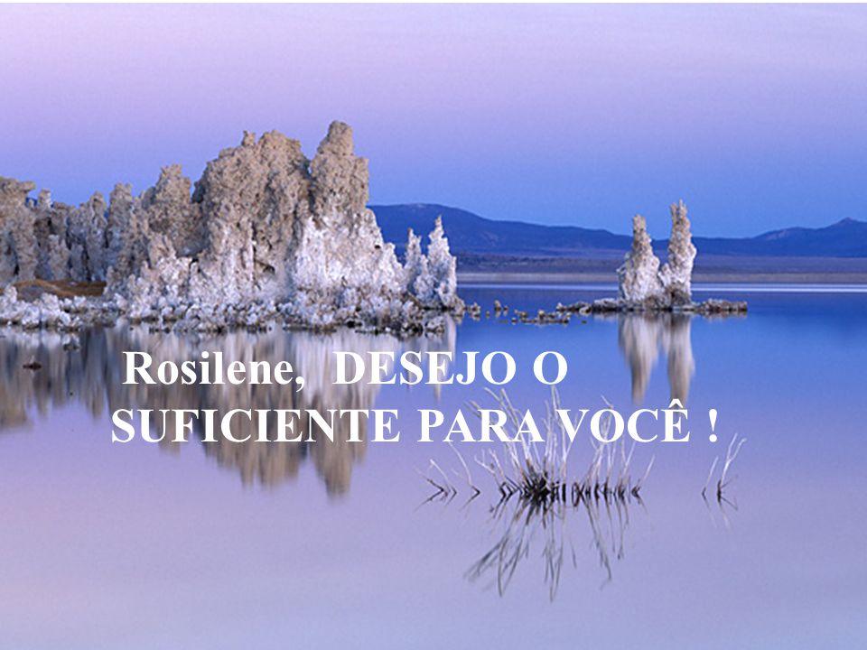 Rosilene ARRUME TEMPO PARA VIVER...