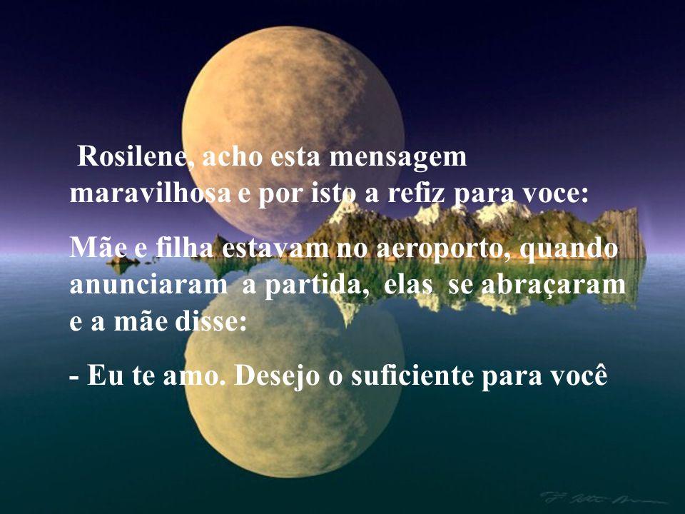 Rosilene DESEJO O SUFICIENTE PARA VOCÊ!