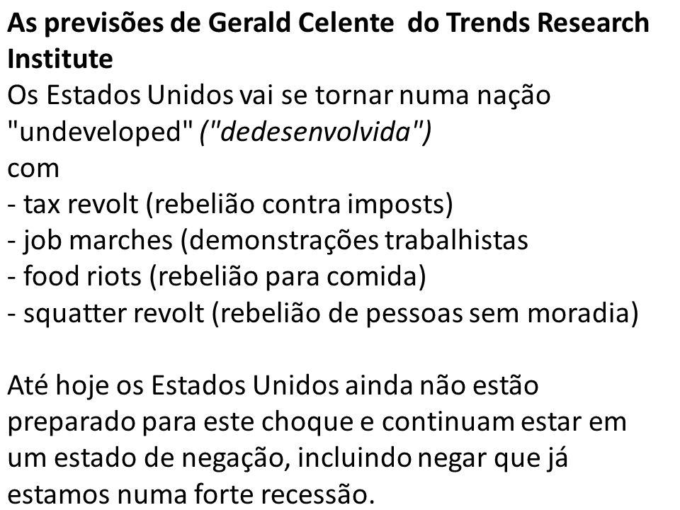 As previsões de Gerald Celente do Trends Research Institute Os Estados Unidos vai se tornar numa nação