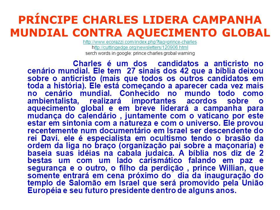 Charles é um dos candidatos a anticristo no cenário mundial. Ele tem 27 sinais dos 42 que a bíblia deixou sobre o anticristo (mais que todos os outros