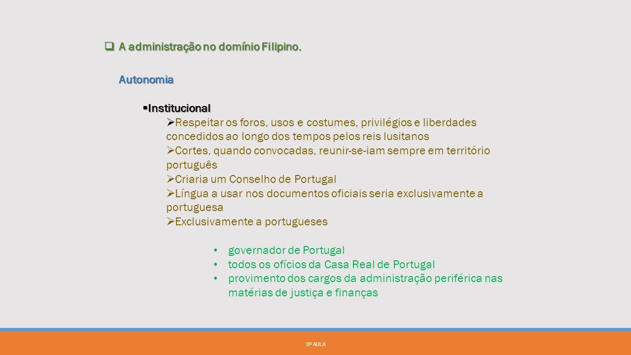 HISTÓRIA DA ADMINISTRAÇÃO PÚBLICA PORTUGUESA LICENCIATURA ADMINISTRAÇÃO PÚBLICA ISCSP 2012/2013 8ª AULA