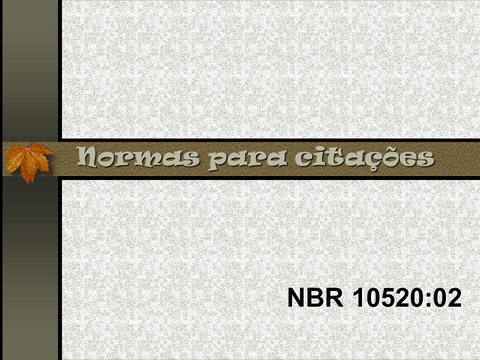Normas para citações NBR 10520:02