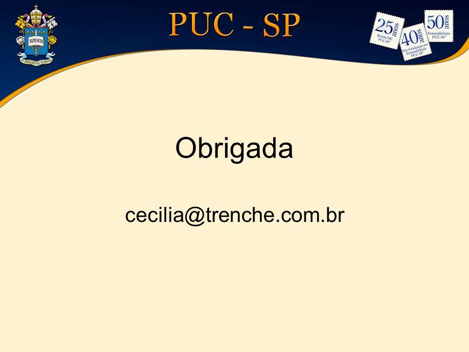 Obrigada cecilia@trenche.com.br