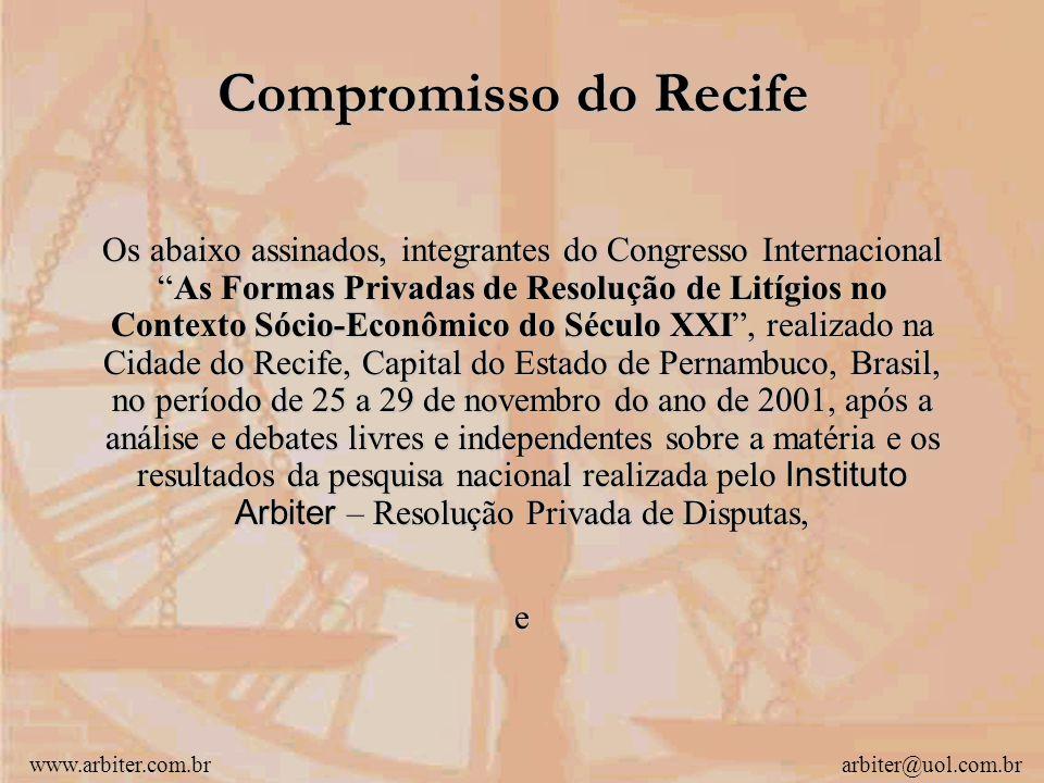 www.arbiter.com.brarbiter@uol.com.br 5º aniversário da Lei nº 9.307/96 – Lei Marco Maciel 25 a 29 de novembro de 2001 Auditório do Tribunal Regional F