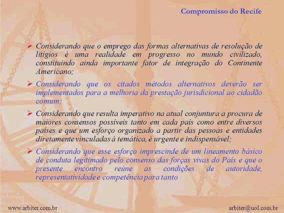 """www.arbiter.com.brarbiter@uol.com.br Compromisso do Recife Os abaixo assinados, integrantes do Congresso Internacional """"As Formas Privadas de Resoluçã"""