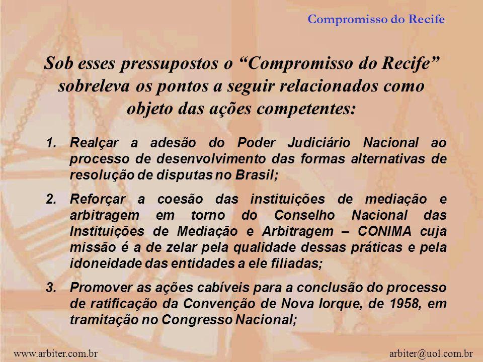 """www.arbiter.com.brarbiter@uol.com.br a) Formalizar neste documento denominado """"Compromisso do Recife"""" as linhas mestras a serem observadas para o dese"""