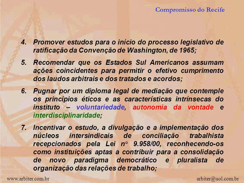 www.arbiter.com.brarbiter@uol.com.br 1. Realçar a adesão do Poder Judiciário Nacional ao processo de desenvolvimento das formas alternativas de resolu