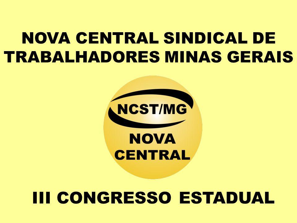 NOVA CENTRAL SINDICAL DE TRABALHADORES MINAS GERAIS III CONGRESSO ESTADUAL