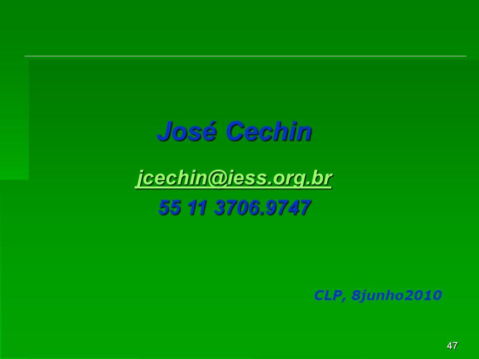 47 José Cechin jcechin@iess.org.br 55 11 3706.9747 CLP, 8junho2010