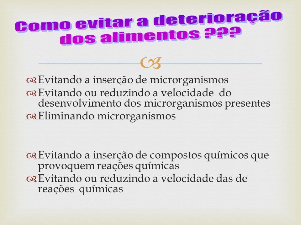   Produtos com pH< 4,5  Produtos sensíveis ao calor  Se o pH > 4,5, e as características sensoriais não influenciar na aceitação acidificar com adição de ácidos ou fermentação  Coadjuvante de outros processos Quando pasteurizar?