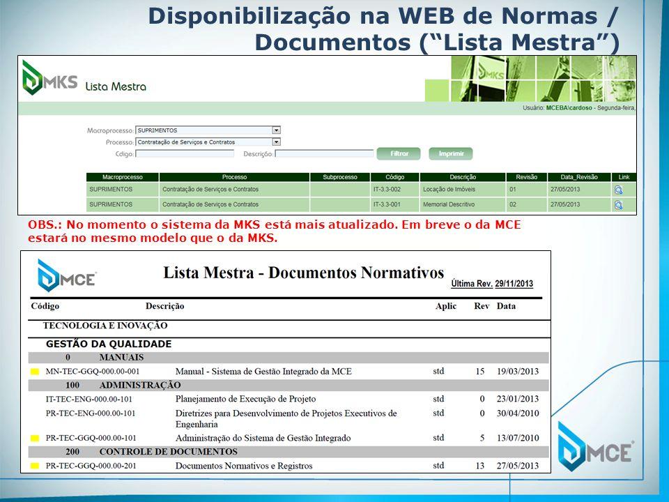 """Disponibilização na WEB de Normas / Documentos (""""Lista Mestra"""") OBS.: No momento o sistema da MKS está mais atualizado. Em breve o da MCE estará no me"""